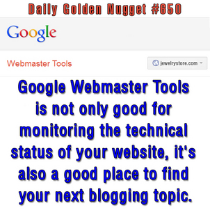 Using GWT to Better Train Your Website for Blogging 1028-daily-golden-nugget-650