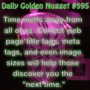 The Clock Wont Stop but You Could Step Back and Correct Your Website. 1238-daily-golden-nugget-595
