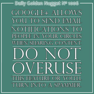 Avoid Spamming Through Google Plus Email Notifications 20-daily-golden-nugget-1006
