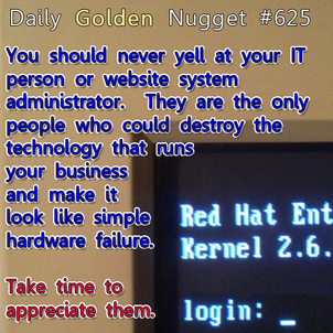 The Unappreciated Life of a Website System Administrator 3860-daily-golden-nugget-625