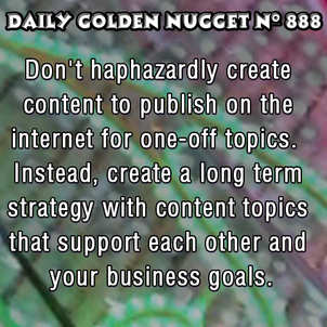 Understanding the Need for a Longterm Content Plan 5218-daily-golden-nugget-888