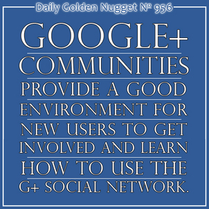 Introduction to Google Plus Communities 5715-daily-golden-nugget-956