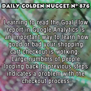 Using Goal Flow Reports to Find Problems with Your Checkout 5846-daily-golden-nugget-876