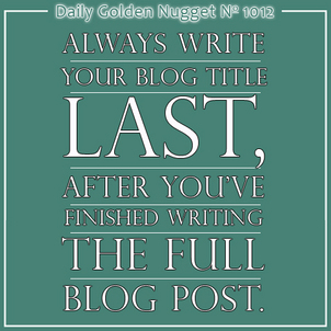 12 Tips To Improve Your Blog Writing Process 8233-daily-golden-nugget-1012