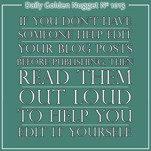 6 Tips To Help You Better Edit Your Blog Post 8781-daily-golden-nugget-1013
