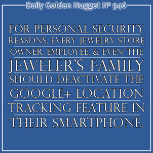 Jewelers Should Deactivate Google+ Location Settings 9837-daily-golden-nugget-946