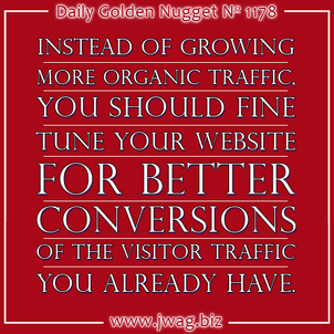 Maybe You Need More Conversions Rather Than More Visitor Traffic daily-golden-nugget-1178-29