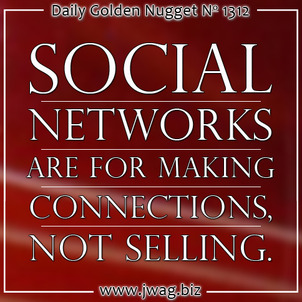 Dont Sell Over Social; Just Build Connections daily-golden-nugget-1312-49