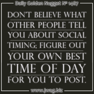 You Must Figure Out The Best Time Of Day To Post To Social Media daily-golden-nugget-1487-43