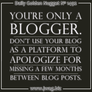 Dont Apologize For The Delay Between Blog Posts daily-golden-nugget-1492-84